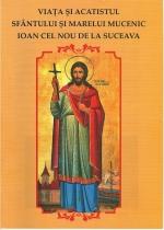 Viata Si Acatistul Sfantului Si Marelui Mucenic Ioan Cel Nou De La Suceava