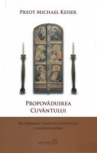 Propovăduirea Cuvântului. Recuperarea Traditieiapostolice A Evanghelizării