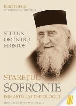 Știu Un Om întru Hristos: Starețul Sofronie, Isihastul şi Theologul