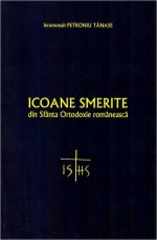 Icoane Smerite Din Sfanta Ortodoxie Romaneasca