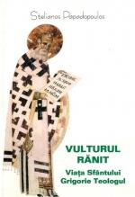 Vulturul Ranit. Viata Sfantului Grigorie Teologul