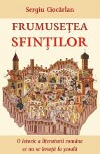 Frumusețea Sfinților. O Istorie A Literaturii Române Ce Nu Se învață La școală