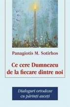 Ce Cere Dumnezeu De La Fiecare Dintre Noi. Dialoguri Ortodoxe Cu Părinți Asceți
