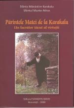 Părintele Matei De La Karakalu. Un Lucrător Tăcut Al Virtuții