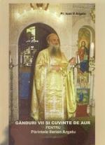 Gânduri Vii şi Cuvinte De Aur, Pentru Părintele Ilarion Argatu