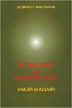 Globalizare Si Universalitate. Himera Si Adevar