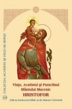 Viaţa, Acatistul şi Paraclisul Sfântului Mucenic Hristofor