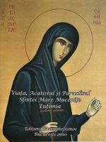Viata, Acatistul Si Paraclisul Sfintei Mare Mucenite Eufimia