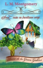 Anne...casa Cu Frontoane Verzi (editie Integrala)