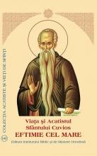 Viaţa şi Acatistul Sfântului Cuvios Eftimie Cel Mare