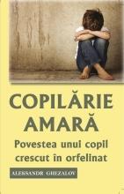 Copilărie Amară. Povestea Unui Copil Crescut In Orfelinat