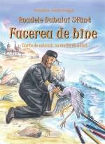 Roadele Duhului Sfânt - Vol.5. Facerea De Bine