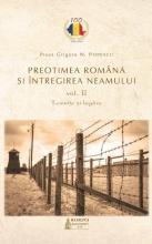 Preoţimea Română şi întregirea Neamului – Vol. 2 : Temniţe şi Lagăre
