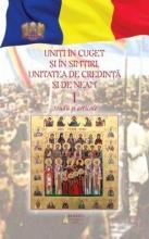 Uniţi în Cuget şi Simţiri: Unitatea De Credinţă şi De Neam: Studii şi Articole – Vol. 1