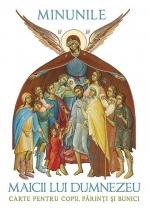 Minunile Maicii Lui Dumnezeu. Carte Pentru Copii, Părinți și Bunici