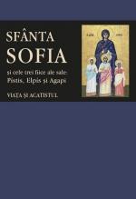 Viața și Acatistul Sfintei Muceniţe Sofia şi Ale Celor Trei Fiice Ale Sale: Pístis, Elpís şi Agapi