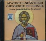 Cd- Acatistul Sf Gheorghe Pelerinul. Moșul Desculț Făcător De Minuni