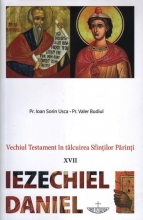 Vechiul Testament în Tâlcuirea Sfinţilor Părinţi - Xvii - Iezechiel, Daniel