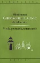 Sfinţii Stareţi Gheorghe şi Calinic De La Cernica. Vieţile, Povăţuirile, Testamentele. Ediţia A Doua