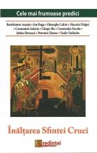 Înălţarea Sfintei Cruci. Cele Mai Frumoase Predici