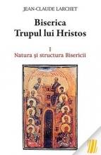 Biserica Trupul Lui Hristos. I. Natura şi Structura Bisericii