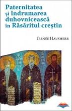 Paternitatea şi îndrumarea Duhovnicească în Răsăritul Creştin