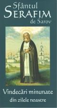 Sfântul Serafim De Sarov - Vindecări Minunate Din Zilele Noastre