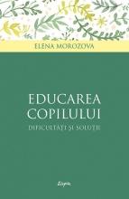 Educarea Copilului – Dificultăţi și Soluţii