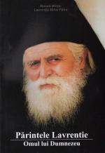 Părintele Lavrentie - Omul Lui Dumnezeu