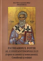 Patriarhul Fotie Al Constantinopolului şi Opera Sa Canonica şi Nomocanonică. Consideraţii şi Evaluări