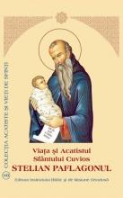 Viaţa şi Acatistul Sfântului Cuvios Stelian Paflagonul