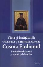 Viaţa şi învăţăturile Cuviosului şi Sfinţitului Mucenic Cosma Etolianul Luminatorul Greciei şi Apostolul Săracilor