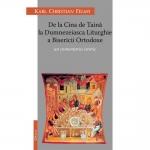 De La Cina De Taină La Dumnezeaisca Liturghie A Bisericii Ortodoxe. Un Comentariu Istoric