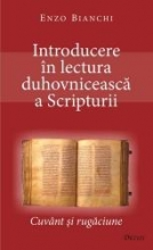 Introducere în Lectura Duhovnicească A Scripturii. Cuvânt şi Rugăciune