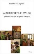 Îmbisericirea Elevilor Pentru O Educaţie Religioasă Liturgică