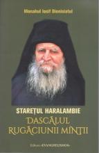 Staretul Haralambie Dascalul Rugaciunii Mintii