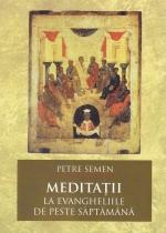 Meditaţii La Evangheliile De Peste Săptămână