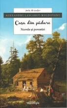 Casa Din Pădure. Nuvele și Povestiri
