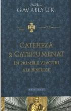 Cateheză și Catehumenat în Primele Veacuri Ale Bisericii