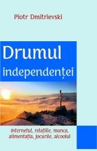 Drumul Independenţei. Internetul, Relaţiile, Munca, Alimentaţia, Jocurile, Alcoolul