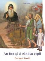 Au Fost şi Ei Cândva Copii: Cuviosul David