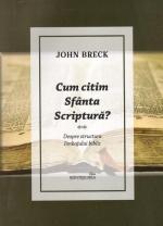 Cum Citim Sfânta Scriptură. Despre Structura Limbajului Biblic