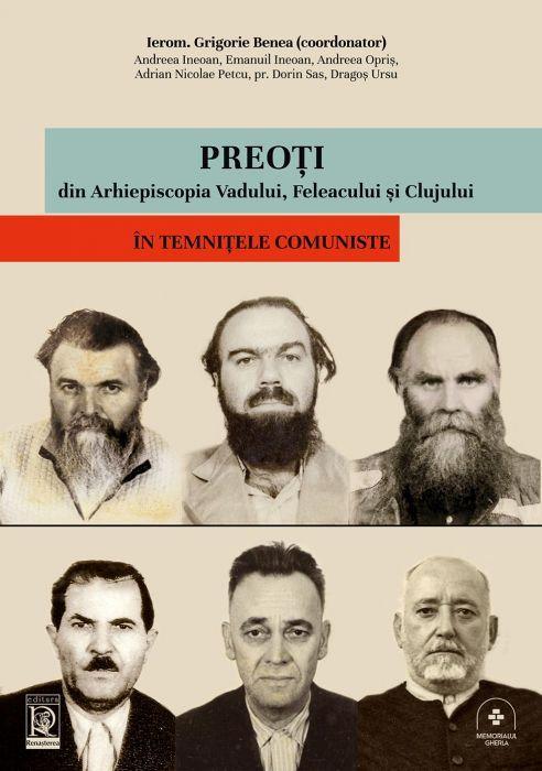 Preoţi Din Arhiepiscopia Vadului, Feleacului şi Clujului în Temniţele Comuniste