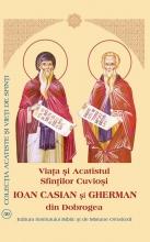 Viaţa şi Acatistul Sfinţilor Cuvioşi Ioan Casian şi Gherman