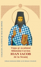 Viaţa şi Acatistul Sfântului Cuvios Ioan Iacob De La Neamţ