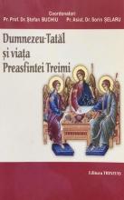 Dumnezeu – Tatăl şi Viaţa Preasfintei Treimi