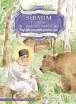 Serafim, Un Sfânt Din Pădurea Sarovului-biografie Povestita Pentru Copii