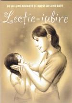 Lecție De Iubire. De La Lume Adunate Si-napoi La Lume Date