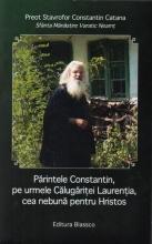 Părintele Constantin, Pe Urmele Călugăriței Laurenția, Cea Nebună Pentru Hristos