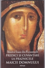 Predici și Cuvântări La Praznicele Maicii Domnului